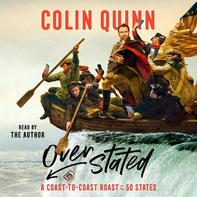 Overstated: A Coast-to-Coast Roast of the 50 States Audiobook, by Colin Quinn