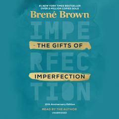The Gifts of Imperfection: Features a new foreword Audiobook, by Brené Brown