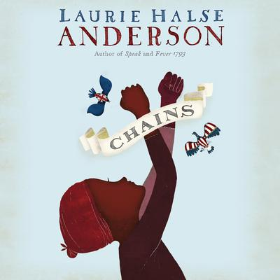 Chains Audiobook, by Laurie Halse Anderson