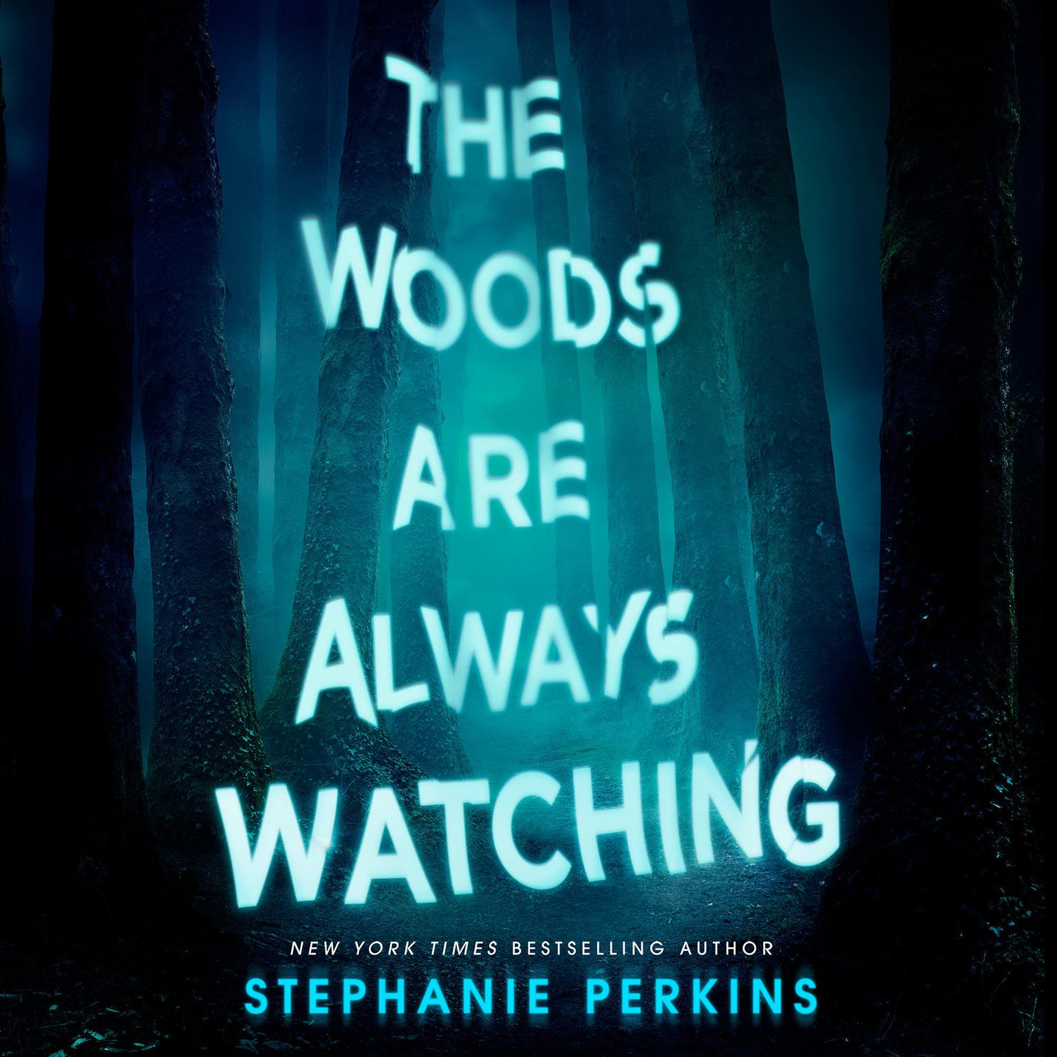 The Woods Are Always Watching Audiobook, by Stephanie Perkins
