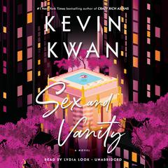 Sex and Vanity: A Novel Audiobook, by Kevin Kwan