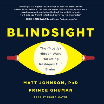 Blindsight: The (Mostly) Hidden Ways Marketing Reshapes Our Brains Audiobook, by