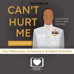 Summary of Cant Hurt Me by David Goggins Audiobook, by Best Self Audio