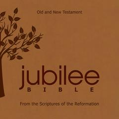 The Jubilee Bible: From The Scriptures Of The Reformation Audiobook, by Russell M. Stendal