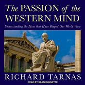 The Passion of the Western Mind: Understanding the Ideas that Have Shaped Our World View Audiobook, by Richard Tarnas