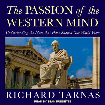 The Passion of the Western Mind: Understanding the Ideas that Have Shaped Our World View Audiobook, by