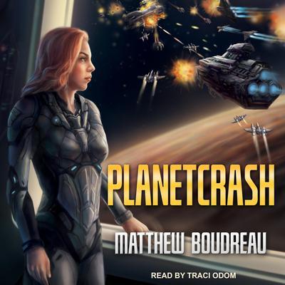 PlanetCrash Audiobook, by Matthew Boudreau