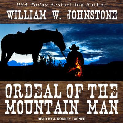 Ordeal of the Mountain Man Audiobook, by