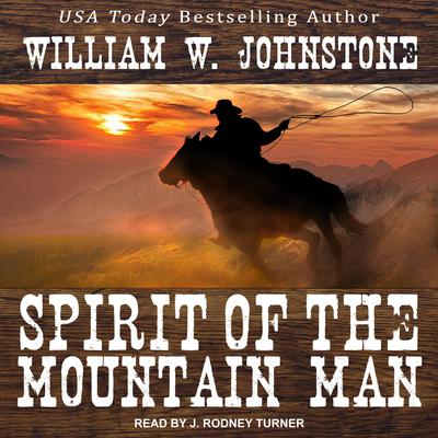 Spirit of the Mountain Man Audiobook, by