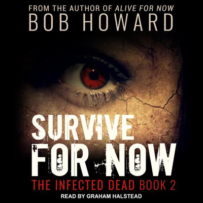 Survive for Now Audiobook, by Bob Howard