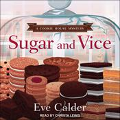 Sugar and Vice Audiobook, by Eve Calder