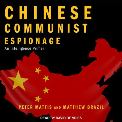 Chinese Communist Espionage: An Intelligence Primer Audiobook, by