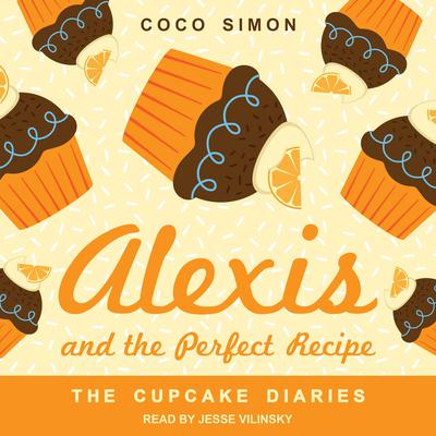 Alexis and the Perfect Recipe Audiobook, by Coco Simon