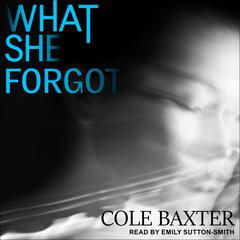What She Forgot Audiobook, by Cole Baxter