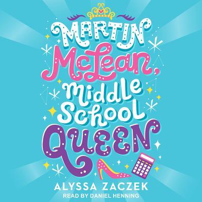 Martin McLean, Middle School Queen Audiobook, by Alyssa Zaczek