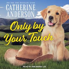 Only By Your Touch Audiobook, by Catherine Anderson
