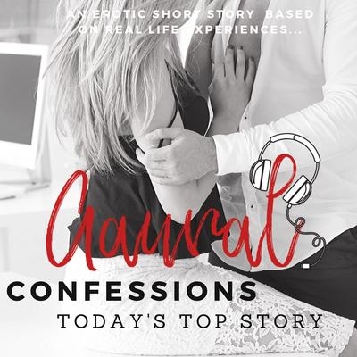 Todays Top Story - An Erotic True Confession Audiobook, by