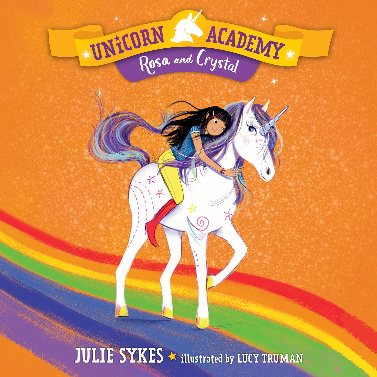 Unicorn Academy #7: Rosa and Crystal Audiobook, by Julie Sykes