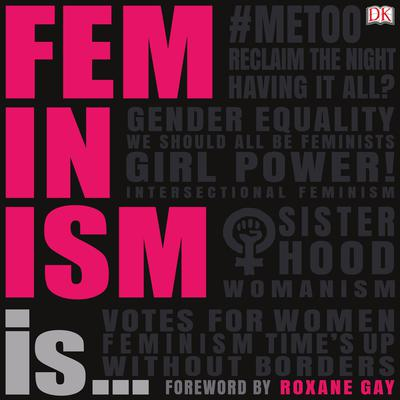 Feminism Is... Audiobook, by DK  Books