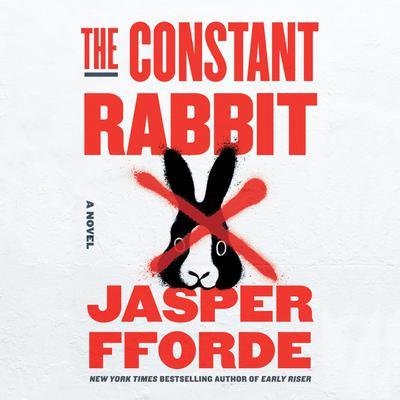 The Constant Rabbit: A Novel Audiobook, by Jasper Fforde