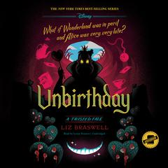 Unbirthday: A Twisted Tale Audiobook, by Liz Braswell