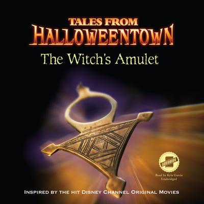 The Witchs Amulet: Tales from Halloweentown Audiobook, by Lucy Ruggles