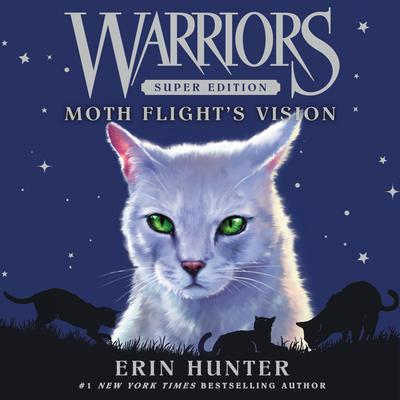 Warriors Super Edition: Moth Flight's Vision Audiobook, by