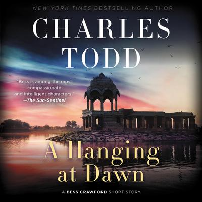 A Hanging at Dawn: A Bess Crawford Short Story Audiobook, by
