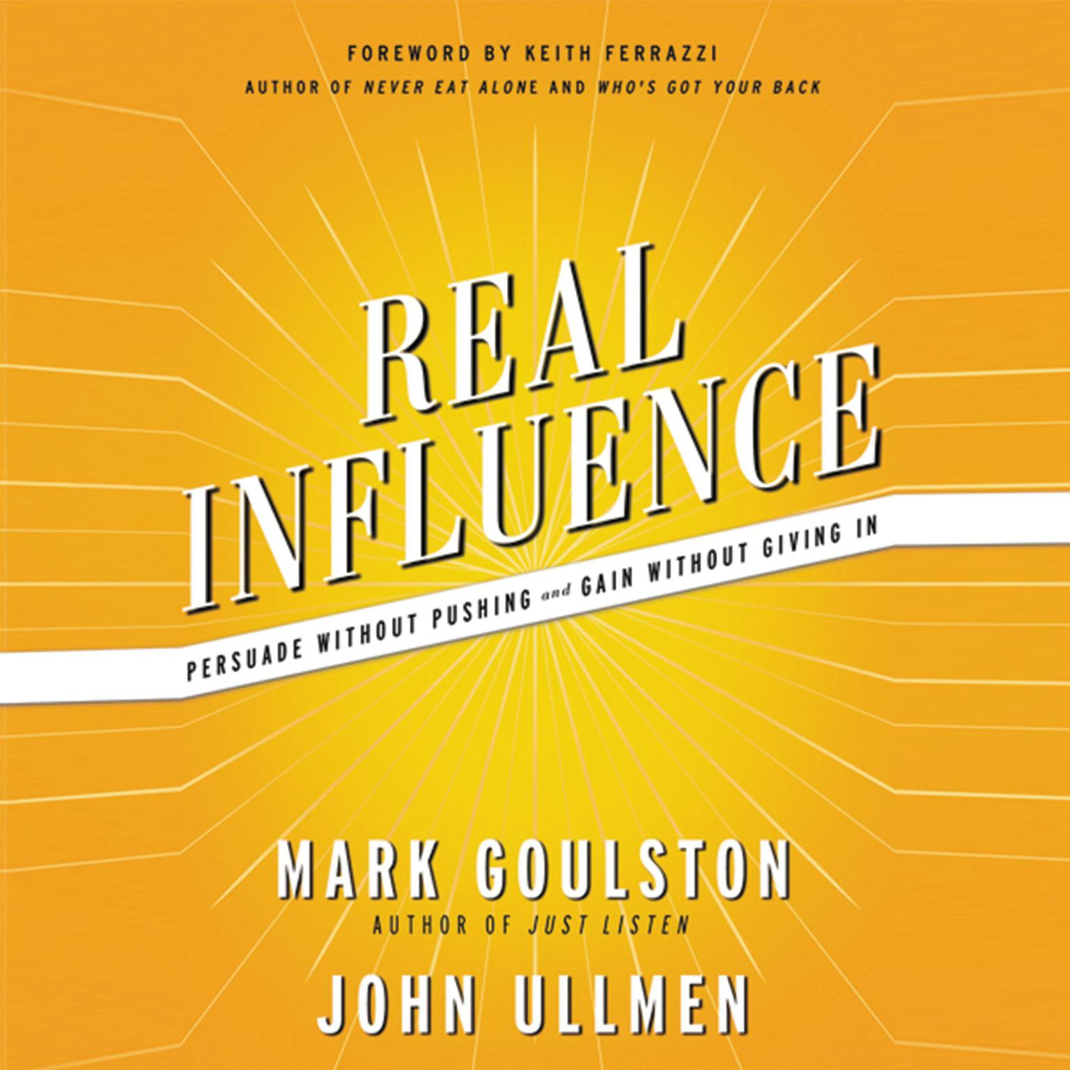 Printable Real Influence: Persuade Without Pushing and Gain Without Giving In Audiobook Cover Art
