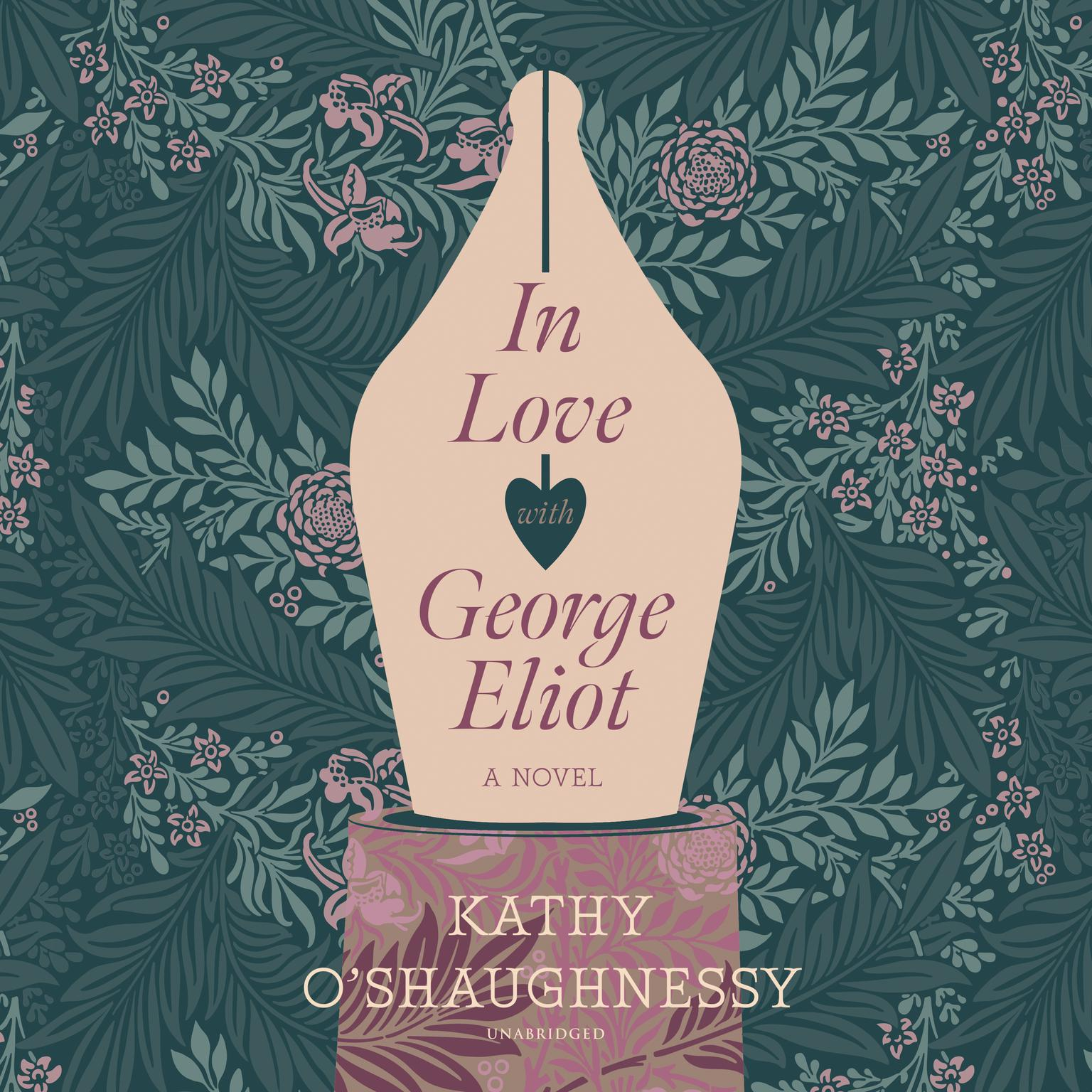 In Love with George Eliot: A Novel Audiobook, by Kathy O'Shaughnessy