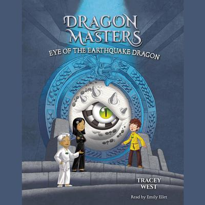Eye of the Earthquake Dragon Audiobook, by Tracey West
