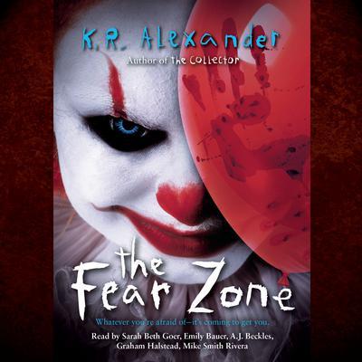 Fear Zone Audiobook, by K. R. Alexander