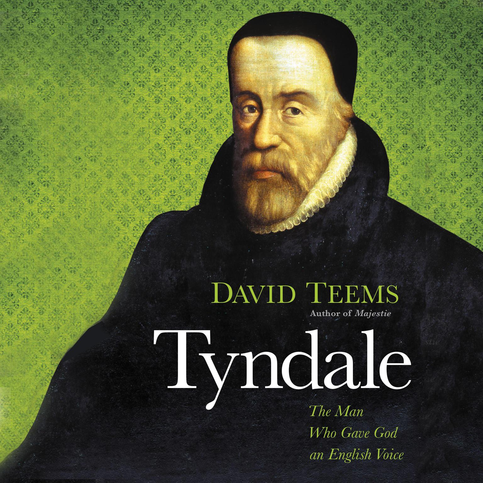Tyndale: The Man Who Gave God an English Voice Audiobook, by David Teems