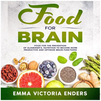 Food for Brain Audiobook, by Emma Victoria Enders