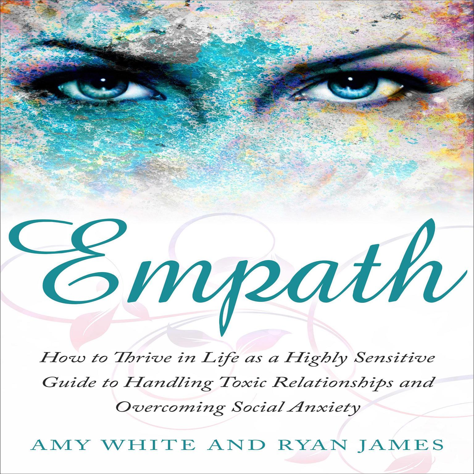Printable Empath: How to Thrive in Life as a Highly Sensitive Guide to Handling Toxic Relationships and Overcoming Social Anxiety Audiobook Cover Art