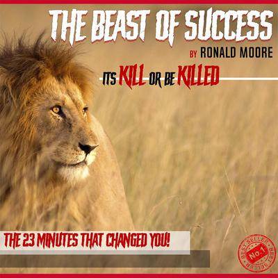The Beast Of Success Audiobook, by Ronald Moore