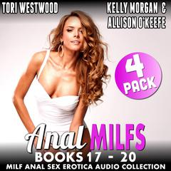 Anal MILFs Bundle 5  4-Pack : Books 17 - 20 (MILF Anal Sex Erotica Audio Collection) Audiobook, by Tori Westwood