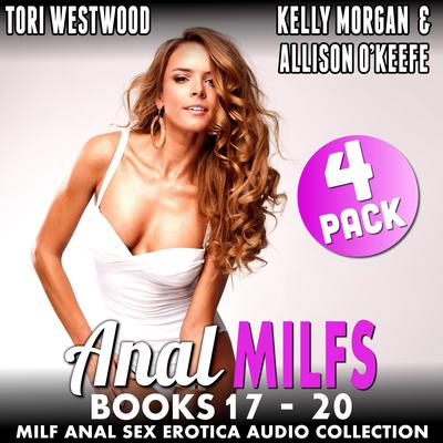 Anal MILFs Bundle 5  4-Pack : Books 17 - 20 (MILF Anal Sex Erotica Audio Collection) Audiobook, by
