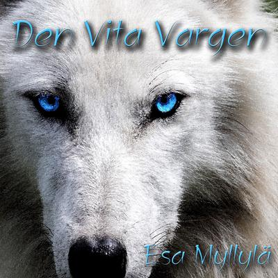Den Vita Vargen Audiobook, by Esa Myllylä
