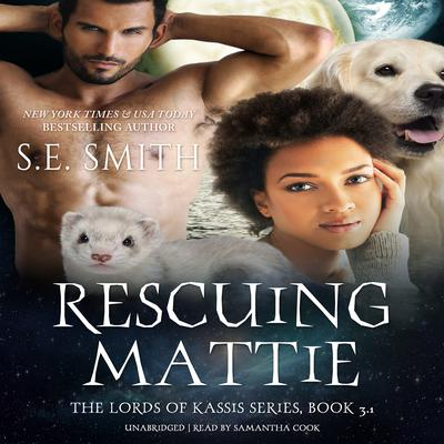 Rescuing Mattie: A Lords of Kassis Novella Audiobook, by S.E. Smith