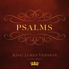 The Book of Psalms: King James Version Audio Bible Audiobook, by Author Info Added Soon