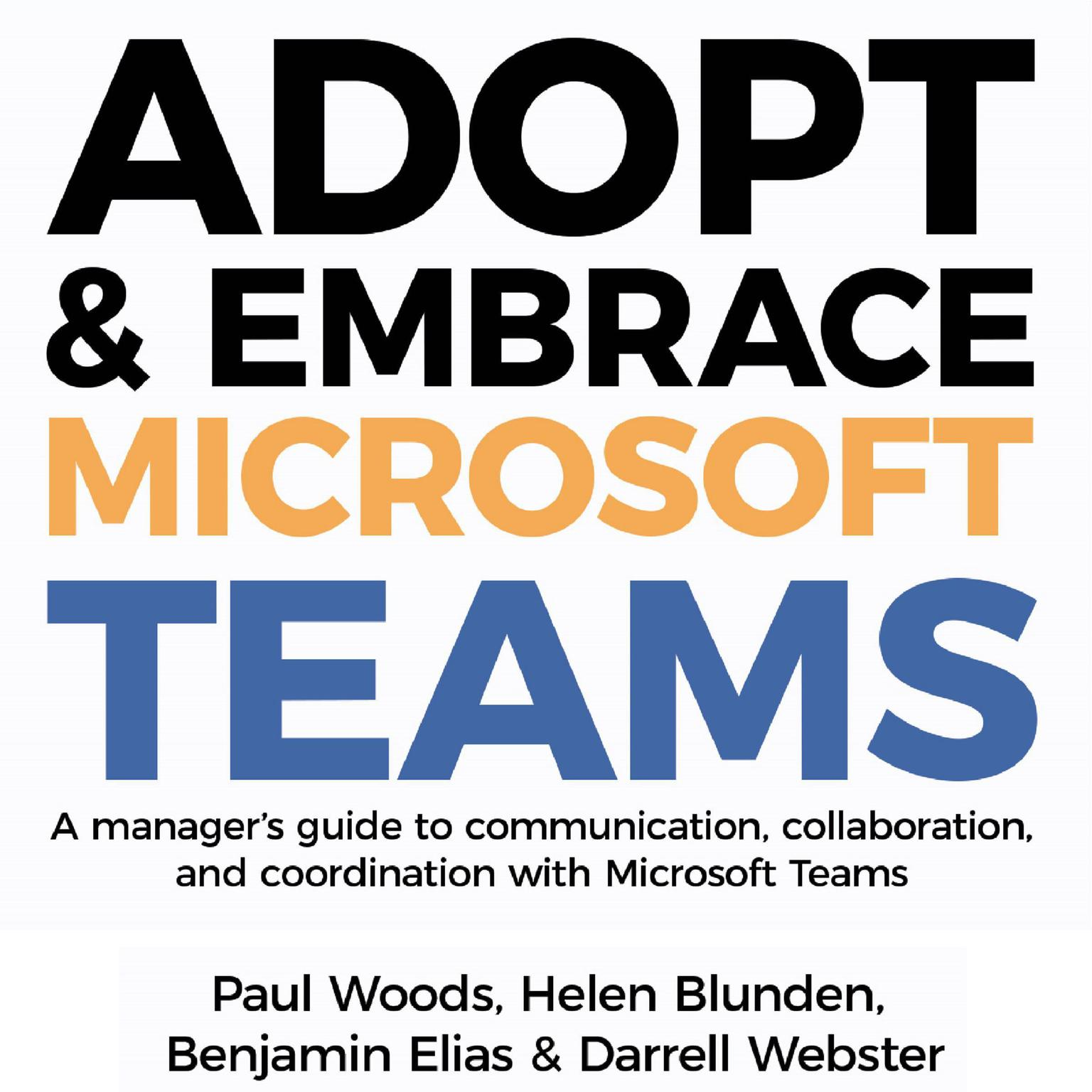 Printable Adopt & Embrace Microsoft Teams - A manager's guide to communication, collaboration and coordination with Microsoft Teams Audiobook Cover Art
