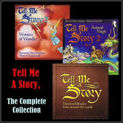 Tell Me A Story, The Complete Collection Audiobook, by Amy Friedman