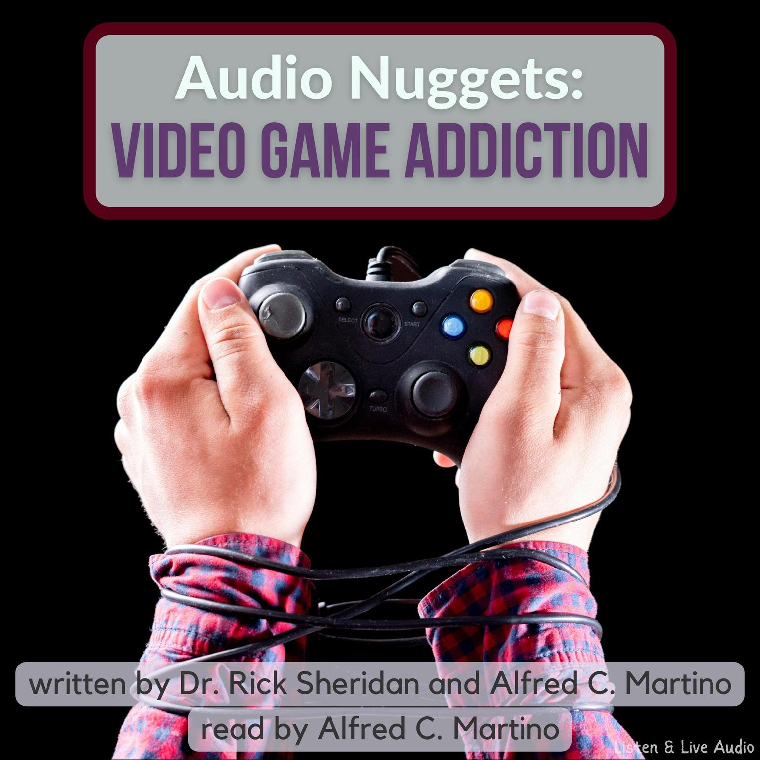 Audio Nuggets: Video Game Addiction Audiobook, by Alfred C. Martino