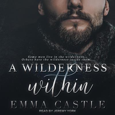 A Wilderness Within: A Contagion Thriller Romance Audiobook, by Emma Castle