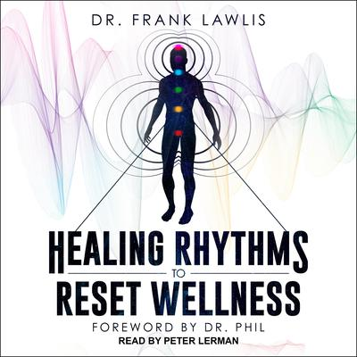 Healing Rhythms to Reset Wellness Audiobook, by Frank Lawlis