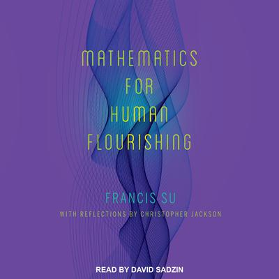 Mathematics for Human Flourishing Audiobook, by Francis Su