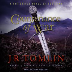 Countenance of War: A Historical Novel of Scotland Audiobook, by J.R. Tomlin