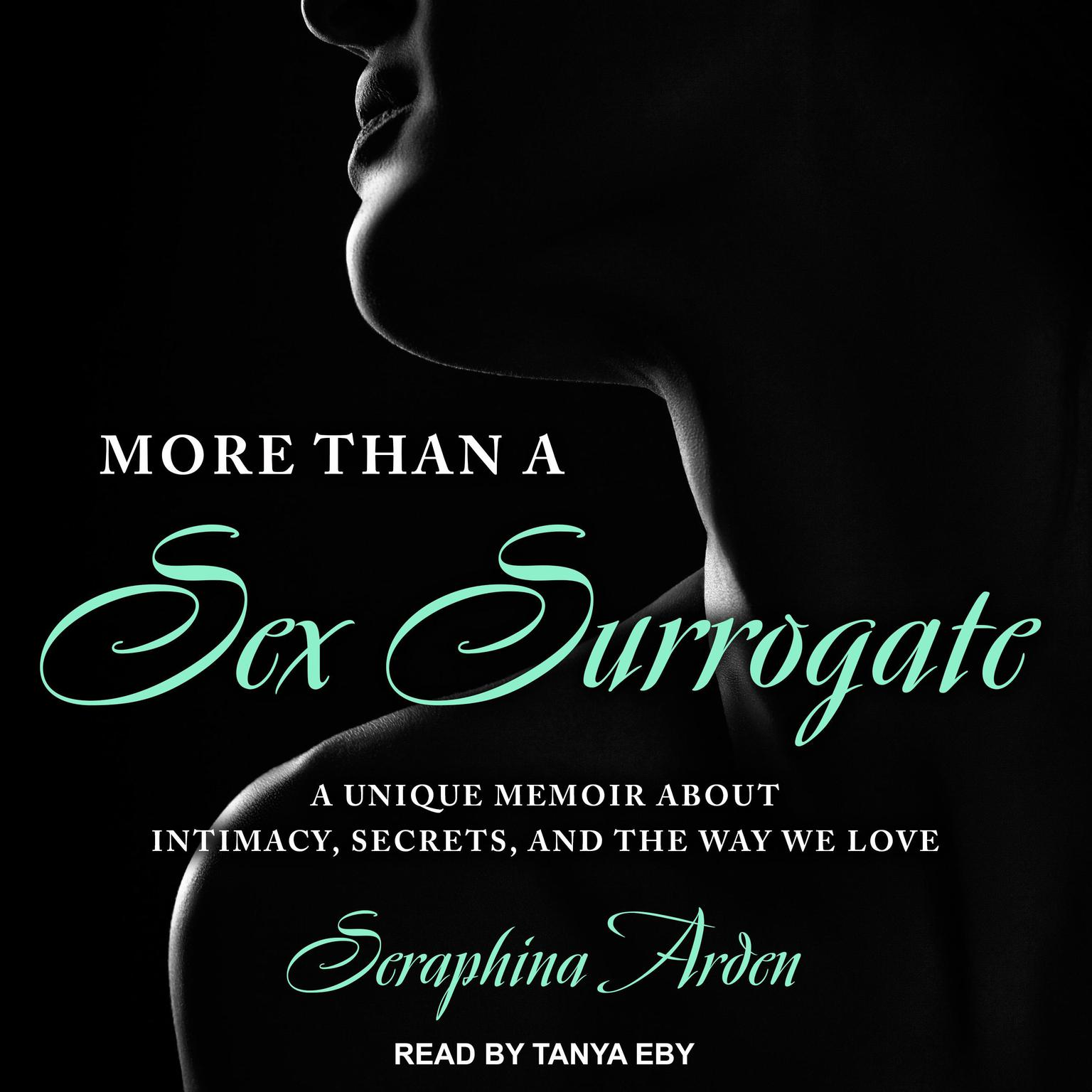 Printable More Than a Sex Surrogate: A Unique Memoir about Intimacy, Secrets and the Way We Love Audiobook Cover Art