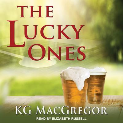 The Lucky Ones Audiobook, by KG MacGregor